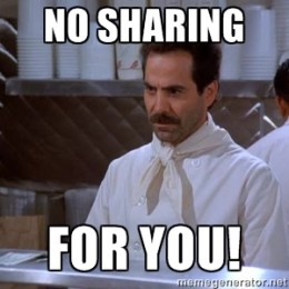 No sharing for you!